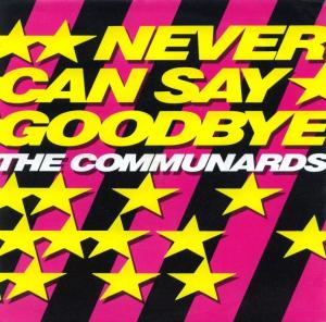 the-communards never can say goodbye