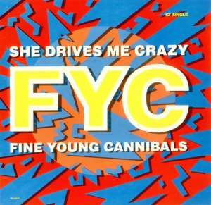 Fine+Young+Cannibals+-+She+Drives+Me+Crazy+-+12'+RECORD_MAXI+SINGLE-442758