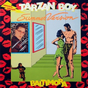 Song of the day: Baltimora- Tarzan Boy