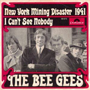 Song of the day: Bee Gees- New York Mining Disaster 1941