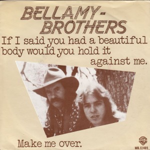 bellamy-brothers-if-i-said-you-had-a-beautiful-body-would-you-hold-it-against-me-warner-bros-2